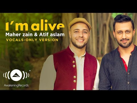 Maher Zain & Atif Aslam - I'm Alive | (Vocals Only - بدون موسيقى) | Official Music Video