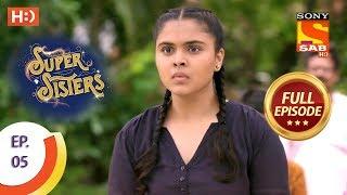Super Sisters - Ep 5 - Full Episode - 10th August, 2018 - SABTV