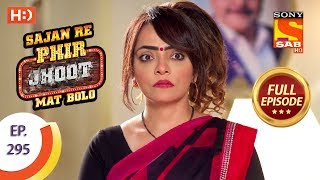 Sajan Re Phir Jhoot Mat Bolo - Ep 295 - Full Episode - 13th July, 2018 - SABTV