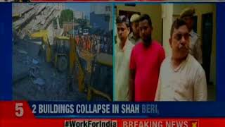2 buildings collapse in Shah Beri, Greater Noida; 4 including builder detained by UP police - NEWSXLIVE