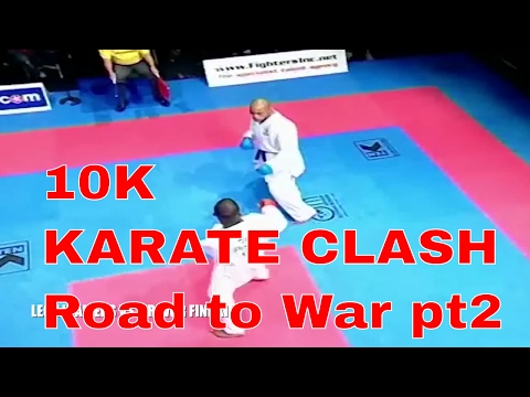 10K KARATE CLASH Road to War pt2