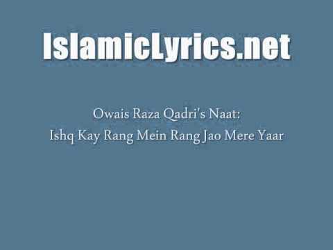 Ishq Kay Rang Mein Rang Jao Mere Yaar - Owais Raza Qadri -9Nx5iFfTjEE