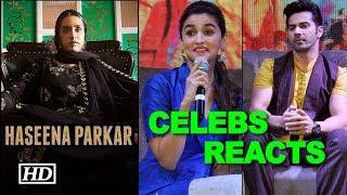 Haseena Parkar TRAILER | Celebs REACTS - BOLLYWOODCOUNTRY