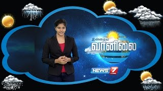 Weather Forecast 11-08-2016 – News7 Tamil Show