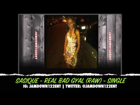 Sasique - Real Bad Gyal (Raw) - Single [One Nation Music Production & Yosef Imagination]  - 2014