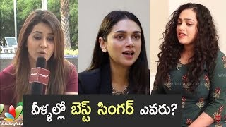 Who do you think is the best singer ? Raashi Khanna or Nithya Menen or Aditi Rao Hydari - IGTELUGU