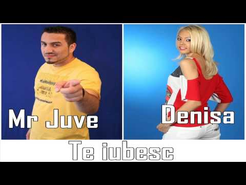 DENISA si MR JUVE - Te iubesc (audio)