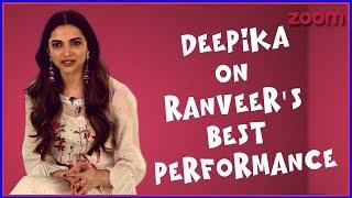 Deepika Padukone On Ranveer Singh's Best Performance | Star Of The Month - ZOOMDEKHO