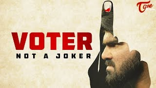 VOTER - Not A Joker | COMMON MAN | Original Series | Episode #3 | Directed by Mukesh | TeluguOne - TELUGUONE