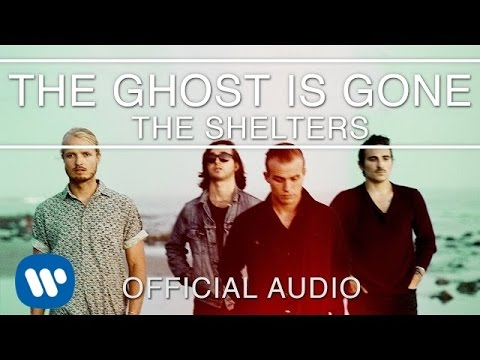 The Shelters - The Ghost Is Gone [Official Audio]