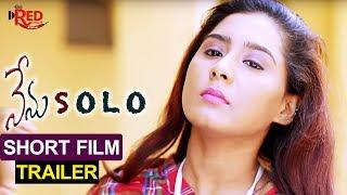Nenu Solo Short Film Trailer | Latest 2017 Telugu Short Films | Directed By M Raju - YOUTUBE