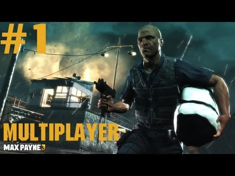 Max Payne 3 - Multiplayer Gameplay - Part 1 - A NATURAL