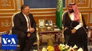 US Secretary of State Mike Pompeo meets with Saudi Crown Prince Mohammed bin Salman - VOAVIDEO