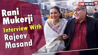 Rani Mukerji Interview With Rajeev Masand | CNN News18 - IBNLIVE