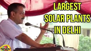 Arvind Kejriwal Inauguration of  Largest Solar Plants in Delhi | Mango News - MANGONEWS