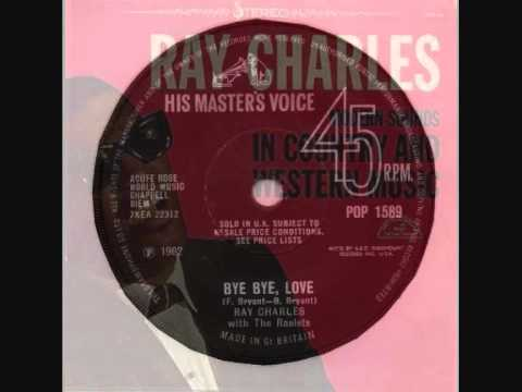 Ray Charles - Bye Bye, Love