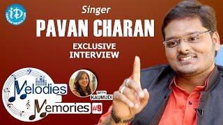 Singer Pavan Charan Exclusive Interview || Melodies And Memories - IDREAMMOVIES