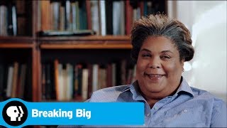 Roxane Gay Preview | BREAKING BIG | PBS - PBS