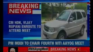 4th Niti Aayog meet today; CM HDK, Vijay Rupani enroute to attend meet - NEWSXLIVE