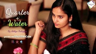 Quarter Plus Water | Romantic Comedy Telugu Short Film | By Aditya Balagani | Quarter + Water - YOUTUBE