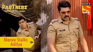 Your Favorite Character | Manav Stalks Aditya | Partners Trouble Ho Gayi Double - SABTV