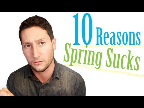 10 Reasons Why Spring Sucks