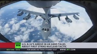 US largest deployment of nuclear capable bombers to the UK in more than a decade - RUSSIATODAY