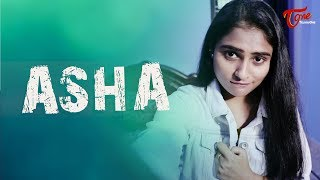 ASHA | Latest Telugu Short Film 2020 | By Shiva Naga Santosh | TeluguOne - TELUGUONE
