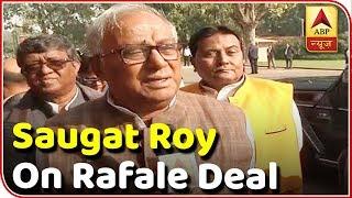 JPC Should Probe Into Rafale Deal: Saugata Roy | ABP News - ABPNEWSTV