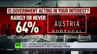 People in democratic nations say their governments do not serve their interests - RUSSIATODAY
