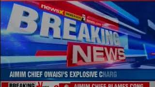 Asaduddin Owaisi makes sensational charge, claims Congress offered him Rs 25 lakh to cancel rally - NEWSXLIVE