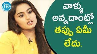 వాళ్ళు అన్నదాంట్లో తప్పు ఏమీ లేదు. - TV Artist Tulasi || Soap Stars With Anitha - IDREAMMOVIES