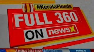 Kerala Floods: India stands with Kerala; 8.5 lakh still displaced - NEWSXLIVE