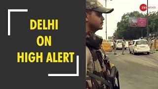 Breaking News: Delhi on high alert ahead of Independence Day celebrations - ZEENEWS