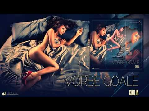 Giulia-Vorbe Goale (Official Audio)