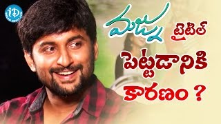 Actor Nani Clarifies About Majnu Movie Title || #Majnu || Talking Movies With iDream - IDREAMMOVIES
