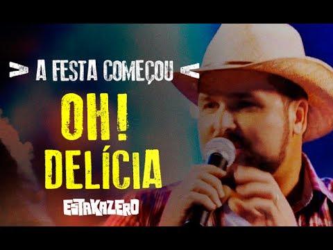 Oh! Delícia | Estakazero | DVD A Festa Começou | OFICIAL