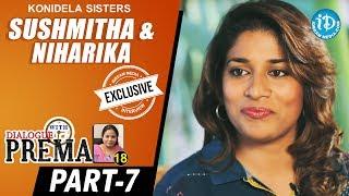 Konidela Sisters Sushmitha & Niharika Interview Part #7 | Dialogue With Prema | Celebration Of Life - IDREAMMOVIES