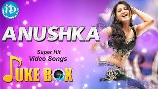 Anushka Super Hit Songs || Telugu Video Songs Jukebox || Anushka Best Collections - IDREAMMOVIES