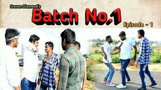 Batch No.1 || PART - 1 || A New Telugu Short Film 2018 || Directed By Sravan Diamond - YOUTUBE
