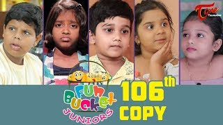 Fun Bucket JUNIORS | Episode 106 | Kids Funny Videos | Comedy Web Series | By Nagendra K | TeluguOne - TELUGUONE