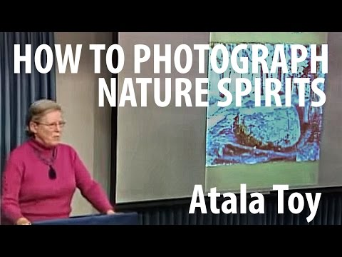 How to Photograph Nature Spirits - Atala Toy