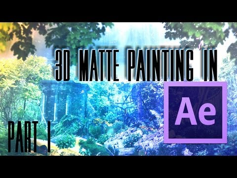 TUTORIAL: 3D Matte painting in After Effects (Part 1 of 3)