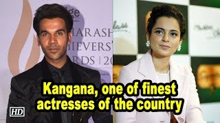 Kangana, one of finest actresses of the country: Rajkummar Rao - IANSINDIA