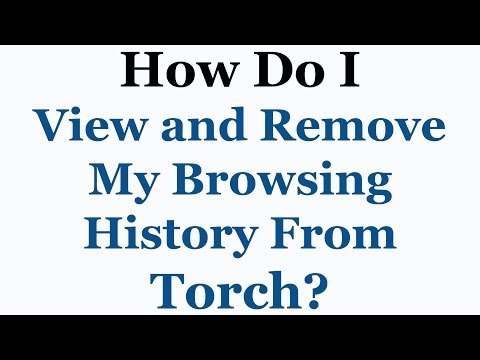 Torch Browser Tutorial - How To View & Remove Your Browsing History