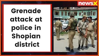 Jammu and Kashmir: Grenade attack at police in Shopian district - NEWSXLIVE