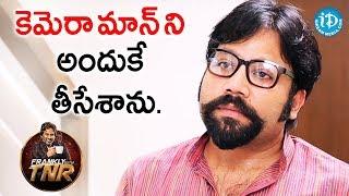 కెమెరా మాన్ ని అందుకే తీసేశాను - Sandeep Reddy | Frankly With TNR | Talking Movies - IDREAMMOVIES