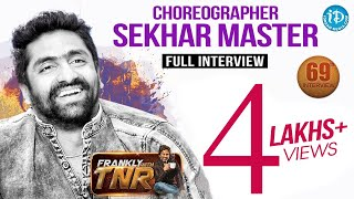 Sekhar Master Exclusive Interview || Frankly With TNR #69 | Talking Movies With iDream #434 - IDREAMMOVIES