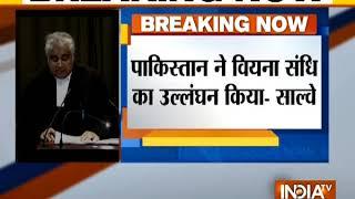 Kulbhushan Jadhav hearing in ICJ : Pak failed to provide credible evidence in the case, Salve tells - INDIATV