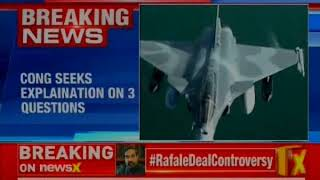 Congress attacks government over rafale deal row; seeks explaination on 3 questions - NEWSXLIVE